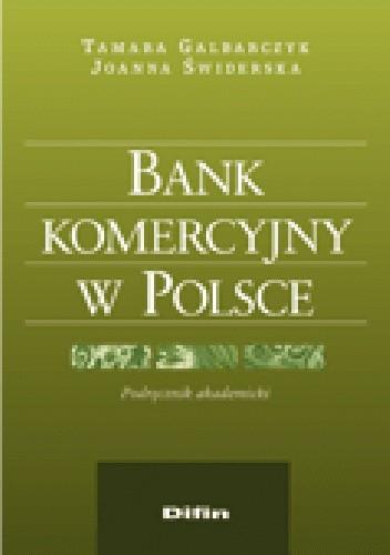 Okładka książki Bank komercyjny w Polsce. Podręcznik akademicki