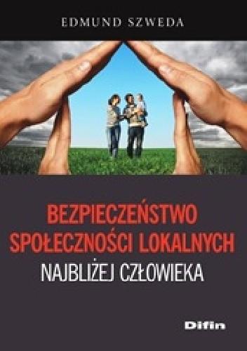 Okładka książki Bezpieczeństwo społeczności lokalnych najbliżej człowieka