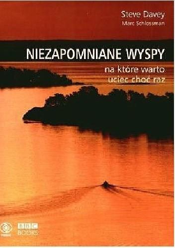 Okładka książki Niezapomniane wyspy, na które warto uciec choć raz.