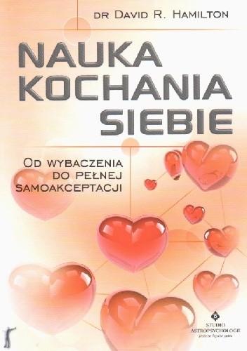 Okładka książki Nauka kochania siebie. Od wybaczania do pełnej samoakceptacji