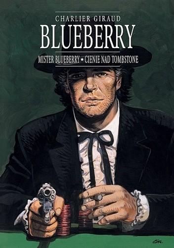 Okładka książki Blueberry. Integral 7. Mister Blueberry. Cienie nad Tombstone.