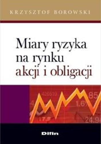 Okładka książki Miary ryzyka na rynku akcji i obligacji