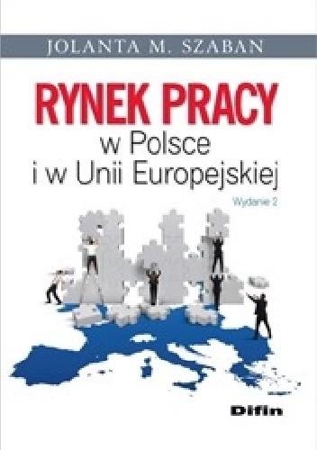 Okładka książki Rynek pracy w Polsce i w Unii Europejskiej