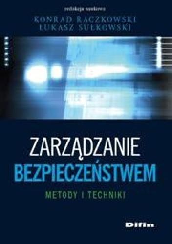 Okładka książki Zarządzanie bezpieczeństwem. Metody i techniki