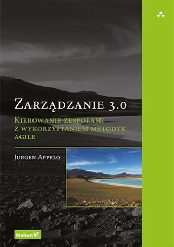 Okładka książki Zarządzanie 3.0. Kierowanie zespołami z wykorzystaniem metodyk Agile