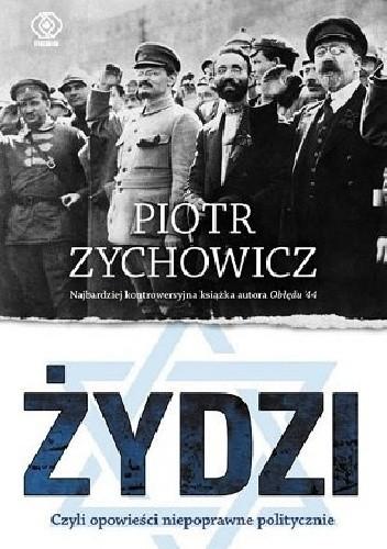 ¯ydzi - Piotr Zychowicz