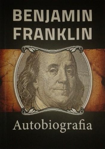 Okładka książki Benjamin Franklin - Autobiografia