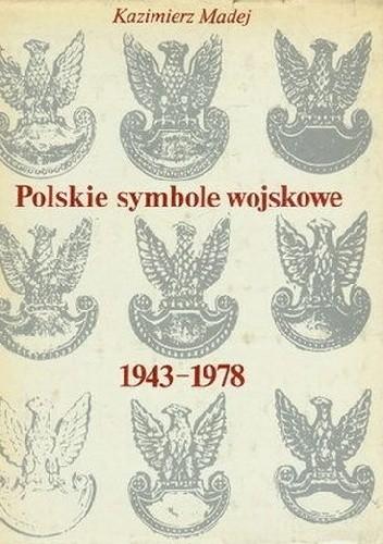 Okładka książki Polskie symbole wojskowe 1943-1978