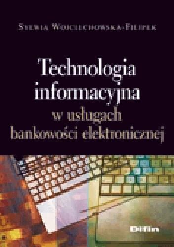 Okładka książki Technologia informacyjna w usługach bankowości elektronicznej