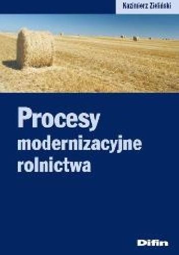 Okładka książki Procesy modernizacyjne rolnictwa