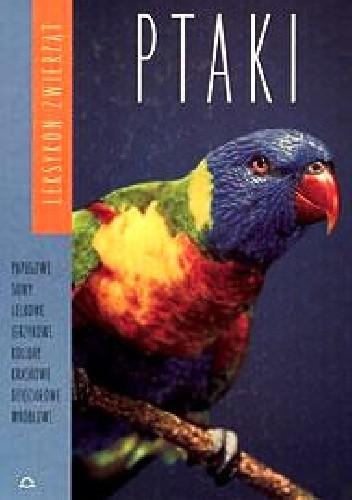 Okładka książki Ptaki t. III. Leksykon zwierząt