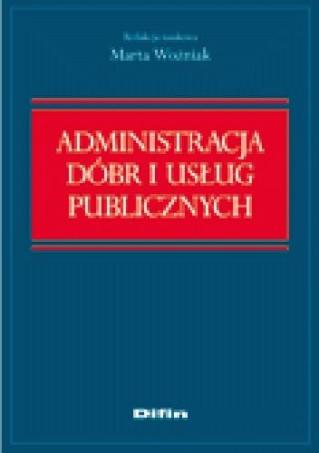 Okładka książki Administracja dóbr i usług publicznych