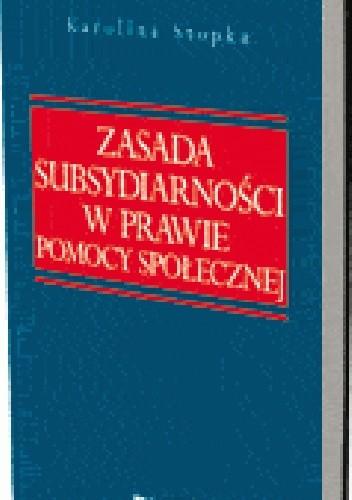 Okładka książki Zasada subsydiarności w prawie pomocy społecznej