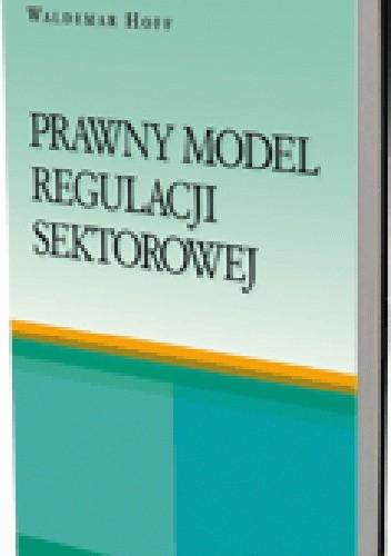 Okładka książki Prawny model regulacji sektorowej