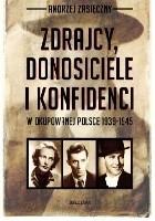 Zdrajcy, donosiciele i konfidenci w okupowanej Polsce