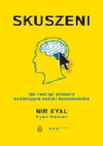 Okładka książki Skuszeni. Jak tworzyć produkty kształtujące nawyki konsumenckie.