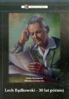 Lech Bądkowski - 30 lat później