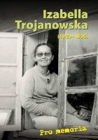 Pro memoria. Izabella Trojanowska (1929-1995)