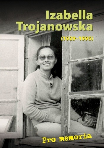 Okładka książki Pro memoria. Izabella Trojanowska (1929-1995)