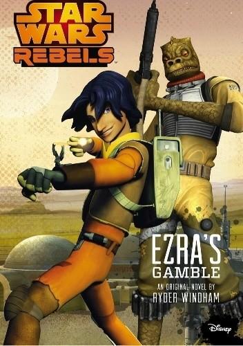 Okładka książki Star Wars Rebels: Ezra's Gamble