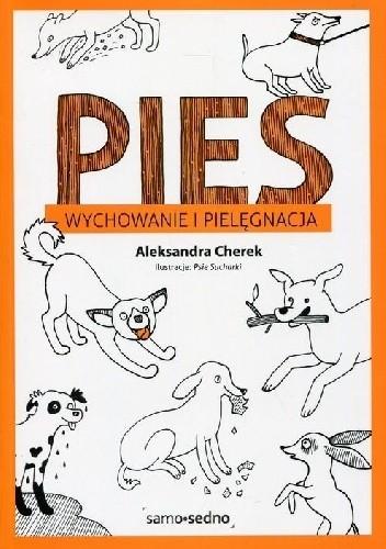 Okładka książki Pies. Wychowanie i pielęgnacja