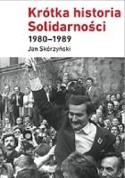 Krótka historia Solidarności 1980–1989