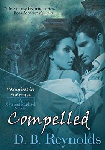 Okładka książki Compelled: A Cyn and Raphael Novella