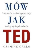 Mów jak TED. 9 sekretów wystąpień publicznych według wybitnych mówców
