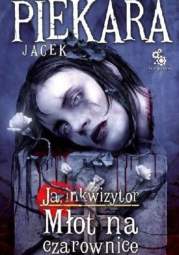 Okładka książki Ja, inkwizytor. Młot na czarownice