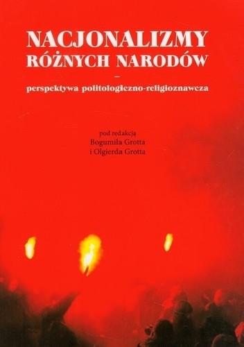 Okładka książki Nacjonalizmy różnych narodów. Perspektywa politologiczno-religioznawcza