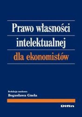 Okładka książki Prawo własności intelektualnej dla ekonomistów