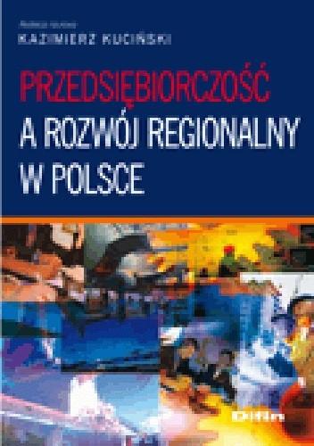 Okładka książki Przedsiębiorczość a rozwój regionalny w Polsce