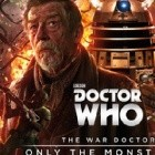 The War Doctor: Only the Monstrous  (War Doctor #1)