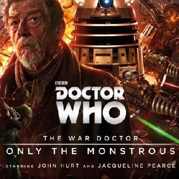 Okładka książki The War Doctor: Only the Monstrous