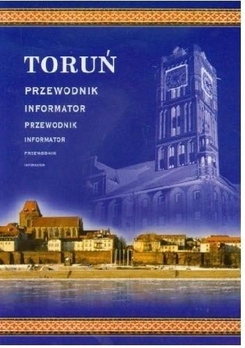 Okładka książki Toruń. Przewodnik, informator
