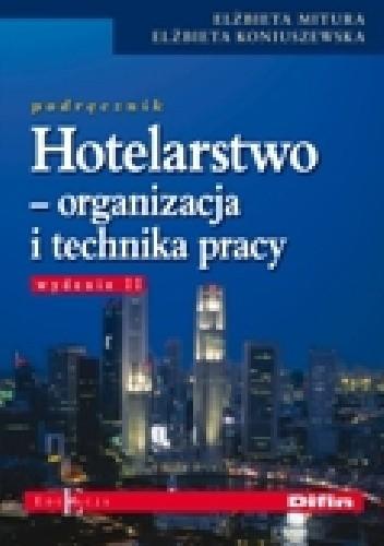 Okładka książki Hotelarstwo. Organizacja i technika pracy. Podręcznik