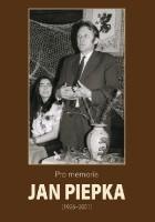 Pro memoria. Jan Piepka (1926-2001)