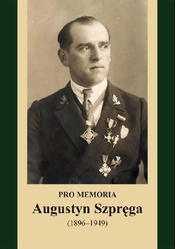 Okładka książki Pro memoria. Augustyn Szpręga (1896-1949)