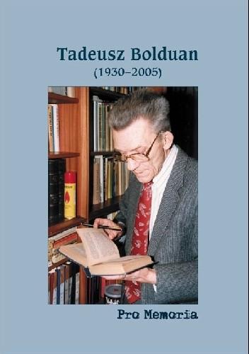 Okładka książki Pro memoria. Tadeusz Bolduan (1930-2005)