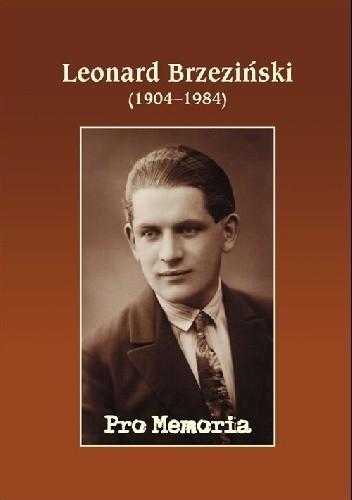 Okładka książki Pro memoria. Leonard Brzeziński (1904-1984)