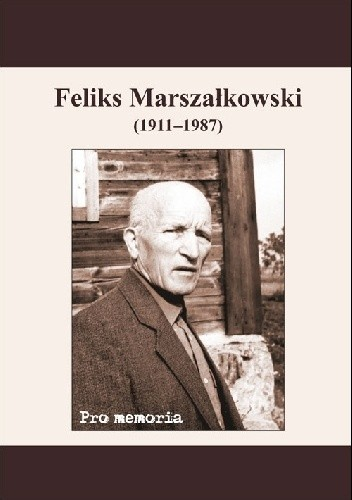 Okładka książki Pro memoria. Feliks Marszałkowski (1911-1987)