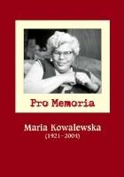 Pro memoria. Maria Kowalewska (1921-2004)