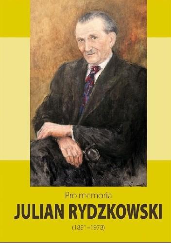 Okładka książki Pro memoria. Julian Rydzykowski (1891-1978)
