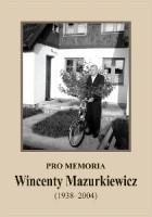 Pro memoria. Wincenty Mazurkiewicz (1938-2004)