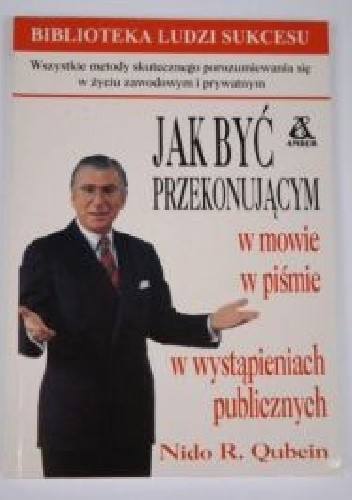 Okładka książki Jak być przekonującym w mowie i piśmie w wystąpieniach publicznych