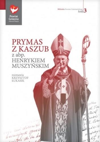 Okładka książki Prymas z Kaszub. Wywiad z abp. Henrykiem Muszyńskim