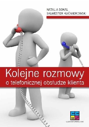 Okładka książki Kolejne rozmowy o telefonicznej obsłudze klienta