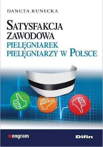 Okładka książki Satysfakcja zawodowa pielęgniarek, pielęgniarzy w Polsce