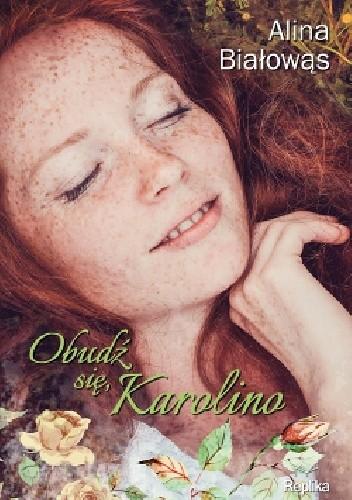 Okładka książki Obudź się, Karolino