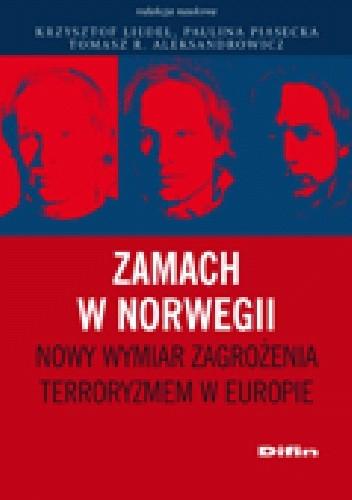 Okładka książki Zamach w Norwegii. Nowy wymiar zagrożenia terroryzmem w Europie